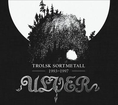 Ulver – Trolsk Sortmetall 1993 – 1997 2