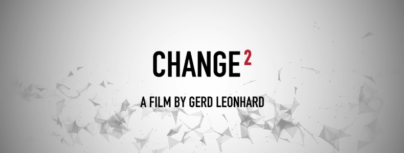 Change 2 a film by Gerd Leonhard