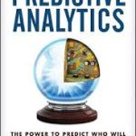Eric Siegel, Thomas H. Davenport Predictive Analytics The Power to Predict Who will Click, Buy, Lie or Die