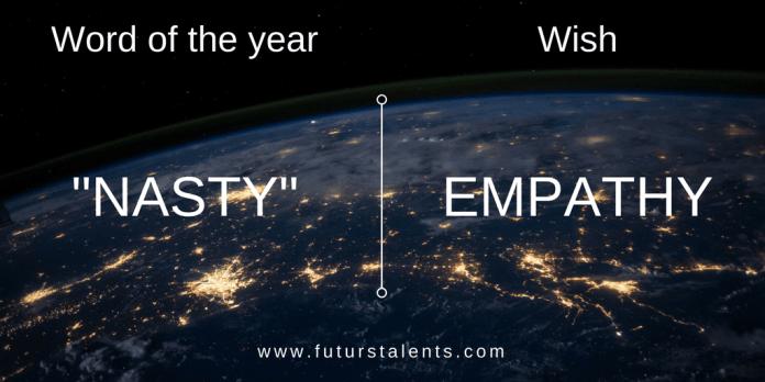 Mot de l'année - Word of the year NASTY vs EMPATHY - Blog FutursTalents - Jean-Baptiste Audrerie 2016