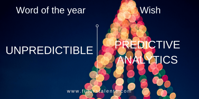 Mot de l'année UNPREDICTABLE vs PREDICTIVE ANALYTICS - Word of the year - Blog FutursTalents - Jean-Baptiste Audrerie 2016