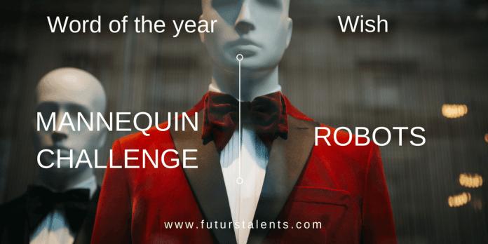 Mot de l'année MANNEQUIN CHALLENGE vs ROBOTS - Word of the year - Blog FutursTalents - Jean-Baptiste Audrerie 2016