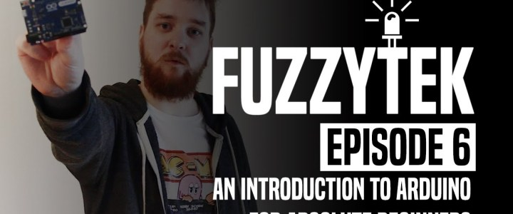 FuzzyTek E06 // An Intro To Arduino For Absolute Beginners