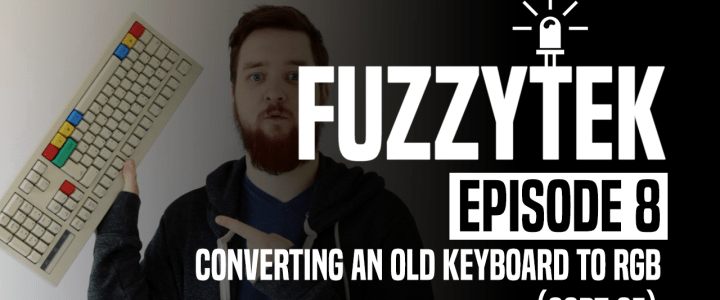 FuzzyTek E08 // Converting An Old Keyboard To RGB (Sort Of)