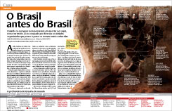The article O Brasil antes do Brasil (Brazil before Brazil), about prehistory, was awarded at the Graphic Design Biennial and at Malofiej, an award given by the University of Navarre, in Spain