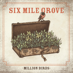 Six_Mile_Grove_Million_Birds_Album_Cover_-_300x300