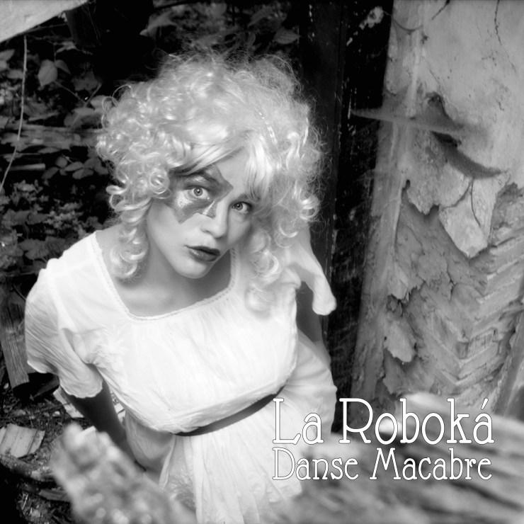 La Roboká - 'Danse Macabre'