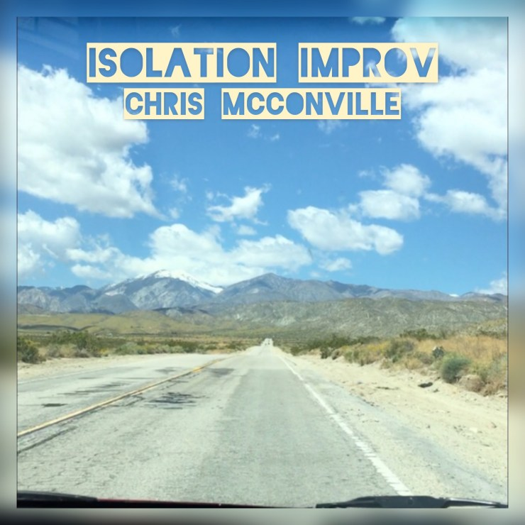 Chris McConville - 'Isolation Improv'