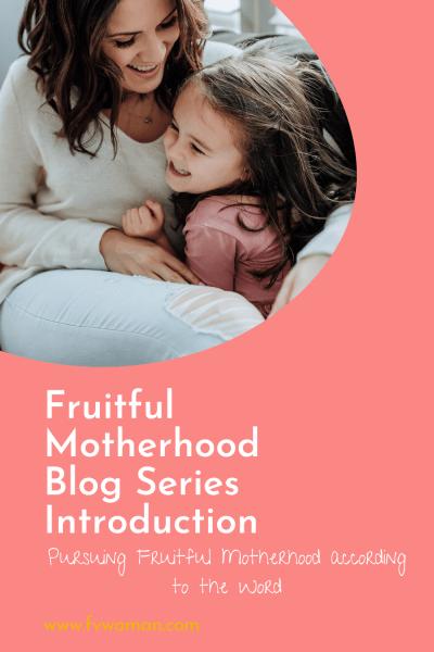 Fruitful Motherhood Blog Series