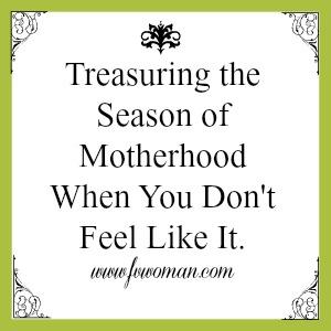 Treasuring the Season of Motherhood