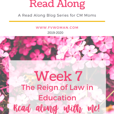 Week 7 The Reign of Law in Education Charlotte Mason Home Education Series Read-along