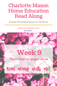 Week 9 Sight Seeing Charlotte Mason Home Education Read Along Series