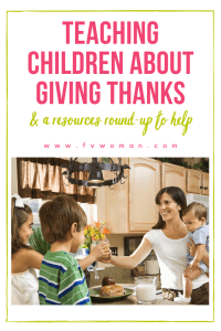 Teaching children about giving thanks and a resources round up to help