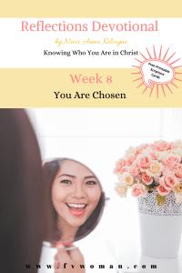 "Reflections Devotional Week 8 ""Chosen"""