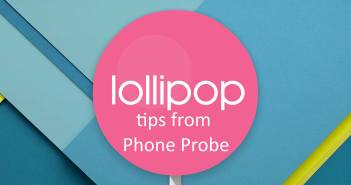 Android Lollipop tips from Phone Probe