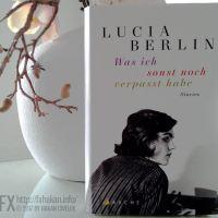 Buch: Lucia Berlin – Was ich sonst noch verpasst habe