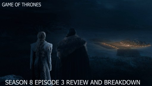 Game of Thrones Season 8 Episode 3 (Battle of Winterfell) Full Review