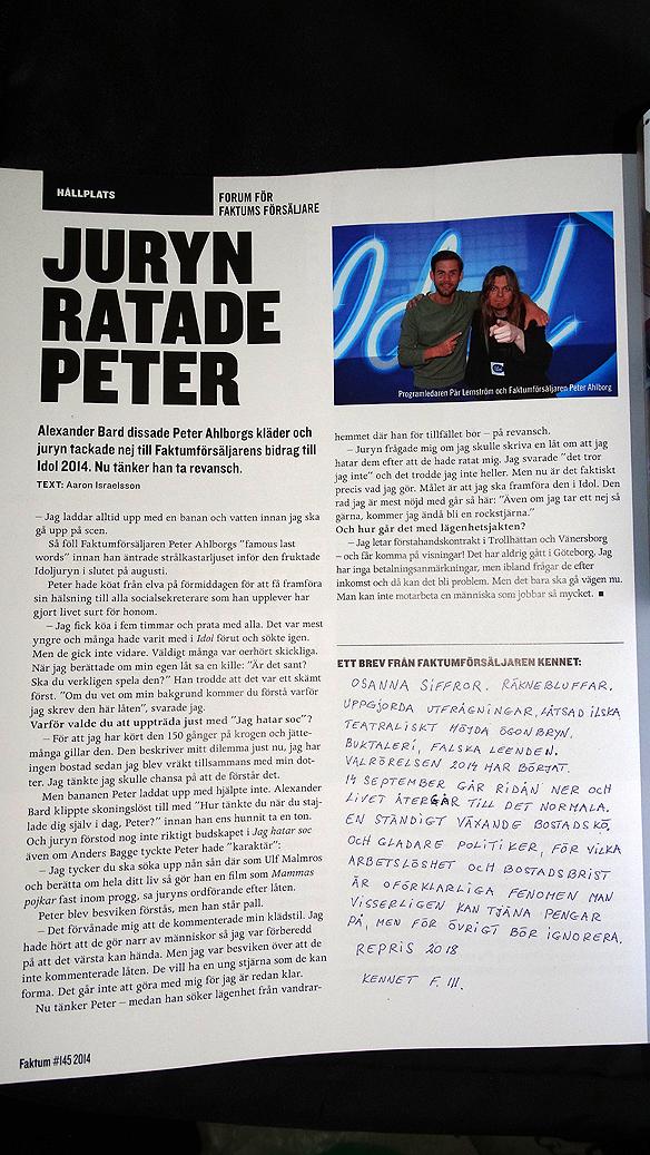 I artikeln i Faktum berättar Peter om sin medverkan i det populära TV-programmet Idol. Människor kommer fram till mig varje dag på stan efter att jag medverka i Idol, säger han. Foto: Peter Ahlborg