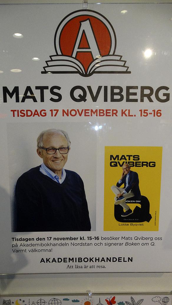 """Reklam för att Mats Qviberg ska besöka Akademibokhandeln och signera sin nya bok """"Boken om Q"""". En bok som berättar hur Mats Qviberg blev en av Sveriges främsta finansmän. Foto: Peter Ahlborg"""