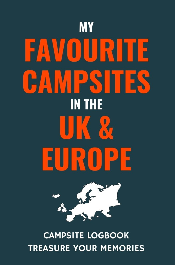 My Favourite Campsites in the UK & Europe - Logbook Cover