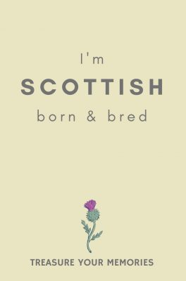 I'm Scottish Born & Bred - Lined Notebook