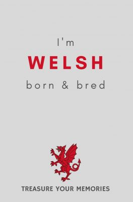 I'm Welsh Born & Bred - Lined Notebook