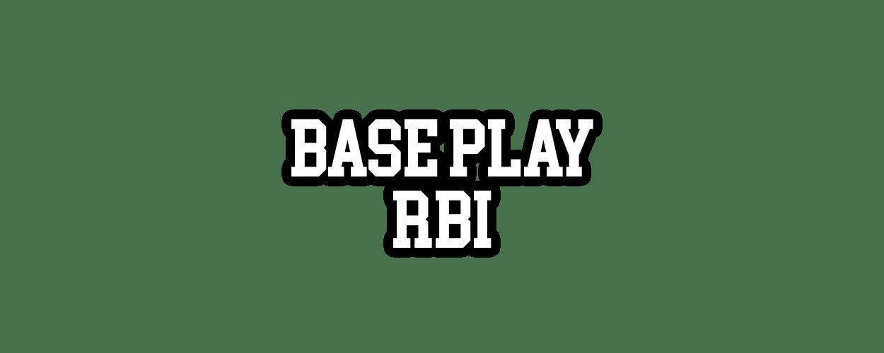 Base Play RBI