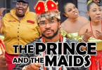 The Prince And The Maids Season 1 & 2 [Nollywood Movie]