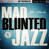 Mr. Moods- Mad Blunted Jazz Vol. 1