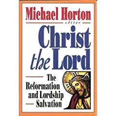 The Reformation and Lordship Salvation, Michael Horton, ed.