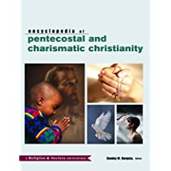 Encyclopedia of Pentecostal and Charismatic Christianity
