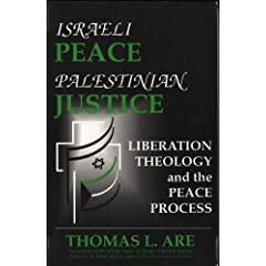 Israeli Peace/Palestinian Justice: Liberation Theology and the Peace Process