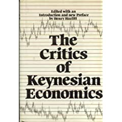 The Critics of Keynesian Economics