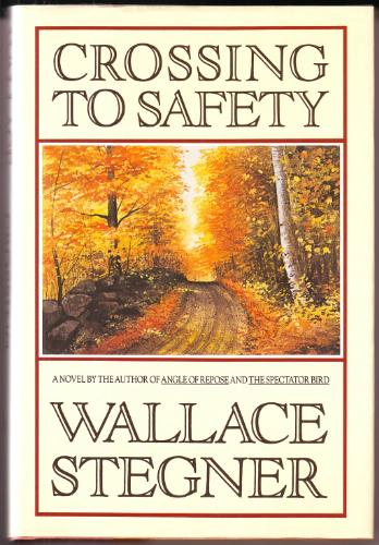Wallace Stegner Crossing to Safety