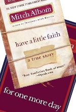 For One More Day and Have a Little Faith by Mitch Albom