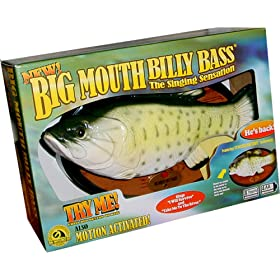 Big Mouth Billy Bass (noun): A mechanical rubber bass that sings and dances on command.