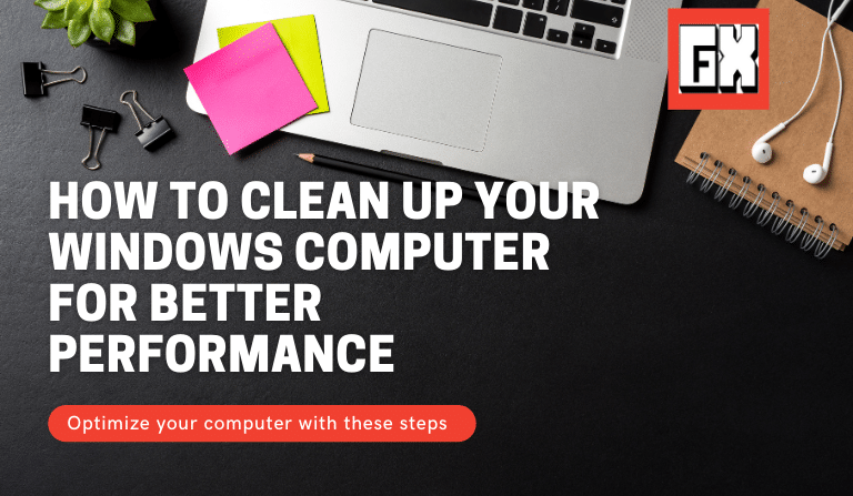 How to Clean Up Your Windows Computer for Better Performance