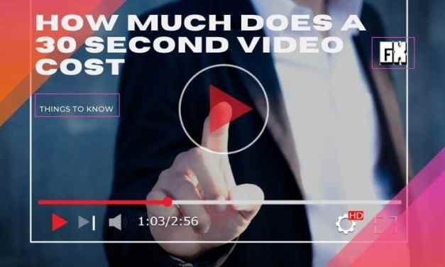 How much does a 30 second video cost
