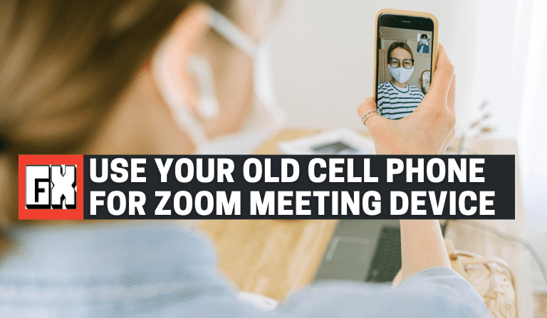 Use Your Old Cell Phone For Video Chat Zoom Meeting Device