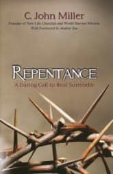 Repentance: A Daring Call to Real Surrender   -     By: C. John Miller