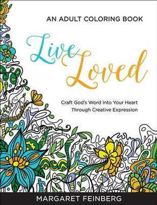 Live Loved: An Adult Coloring Book - By: Margaret Feinberg