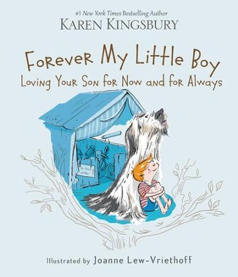 Forever My Little Boy  -     By: Karen Kingsbury     Illustrated By: Joanne Lew-Vriethoff
