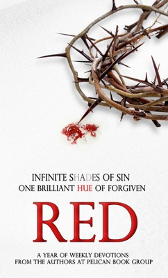 Red: a year of weekly devotions by the authors at Pelican Book Group