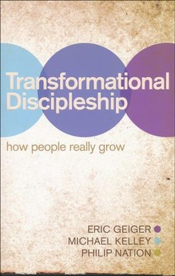 """Transformational Discipleship: How People Really Grow  -     By: Eric Geiger, Michael Kelley, Philip Nation<br /><br /><br /><br /> """" width=""""526″ height=""""829″ /></p><br /> <p style="""