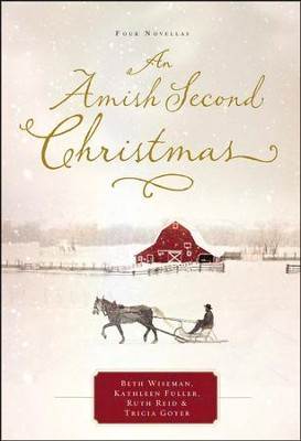 An Amish Second Christmas  -     By: Beth Wiseman, Kathleen Fuller, Ruth Reid