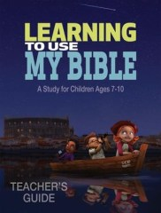 Learning to Use My Bible Teacher's Guide: A Study for Children Ages 7-10 -