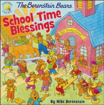 The Berenstain Bears School Time Blessings   -     By: Mike Berenstain
