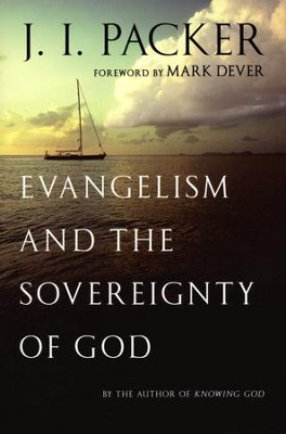 Evangelism and the Sovereignty of God  -     By: J.I. Packer