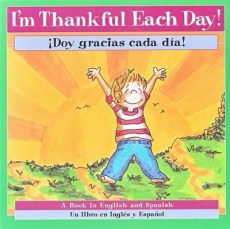 &#161Doy Gracias Cada D&#237a! Libro Biling&#252e (I'm Thankful Each Day! Bilingual Book) - By: P.K. Hallinan