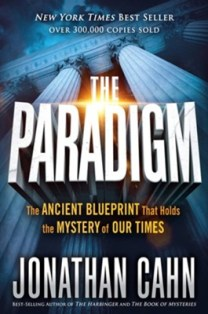 The Paradigm: The Ancient Blueprint That Holds the Mystery of Our Times - By: Jonathan Cahn